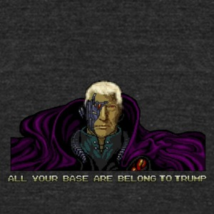ALL YOUR BASE ARE BELONG TO TRUMP - Unisex Tri-Blend T-Shirt by American Apparel