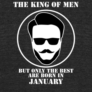 King Of Men Born In January - Unisex Tri-Blend T-Shirt by American Apparel