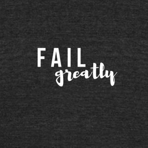 FAIL_greatly_WHITE - Unisex Tri-Blend T-Shirt by American Apparel