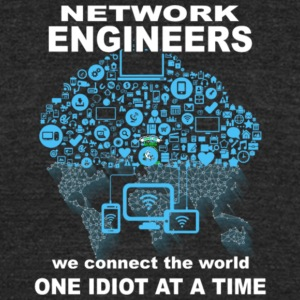 Network Engineer Connect The World One Idiot Shirt - Unisex Tri-Blend T-Shirt by American Apparel