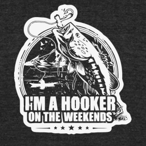 I'm A Hooker On The Weekends Fishing T Shirt - Unisex Tri-Blend T-Shirt by American Apparel