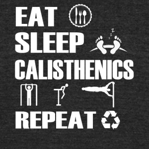 Eat Sleep Calisthenics Repeat T Shirt - Unisex Tri-Blend T-Shirt by American Apparel