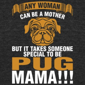 It Takes Someone Special To Be Pug Mama T Shirt - Unisex Tri-Blend T-Shirt by American Apparel