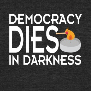 Democracy Dies in Darkness shirt - Unisex Tri-Blend T-Shirt by American Apparel