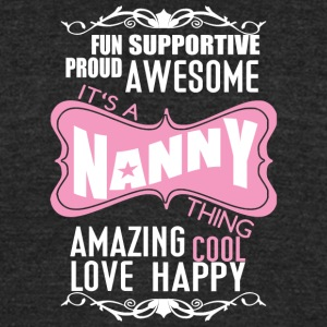 It's A Nanny Thing T Shirt - Unisex Tri-Blend T-Shirt by American Apparel