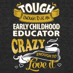 Touch enough to be an early childhood educator - Unisex Tri-Blend T-Shirt by American Apparel