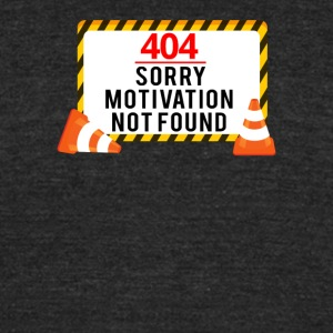 404 - No Motivation found - Unisex Tri-Blend T-Shirt by American Apparel