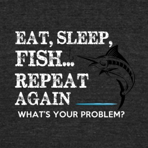 FISHING EAT SLEAP - Unisex Tri-Blend T-Shirt by American Apparel