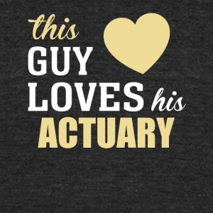 This Guy Loves His ACTUARY - Unisex Tri-Blend T-Shirt by American Apparel