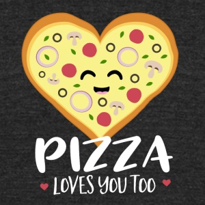 Pizza loves you too - Unisex Tri-Blend T-Shirt by American Apparel
