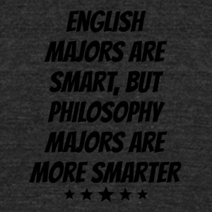 Philosophy Majors Are More Smarter - Unisex Tri-Blend T-Shirt by American Apparel