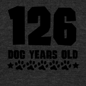 126 Dog Years Old Funny 18th Birthday - Unisex Tri-Blend T-Shirt by American Apparel