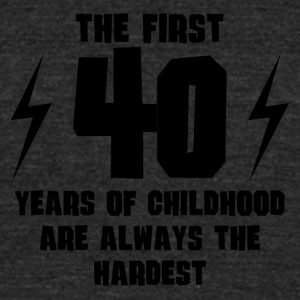The First 40 Years Of Childhood - Unisex Tri-Blend T-Shirt by American Apparel