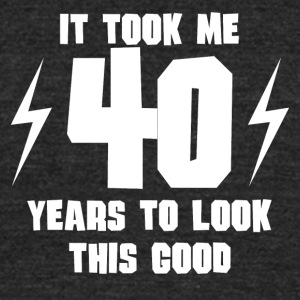 It Took Me 40 Years To Look This Good - Unisex Tri-Blend T-Shirt by American Apparel