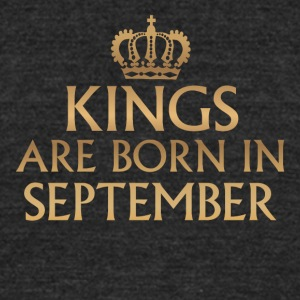 Kings are born in September - Unisex Tri-Blend T-Shirt by American Apparel