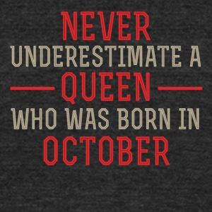 Queen who was Born in October - Unisex Tri-Blend T-Shirt by American Apparel