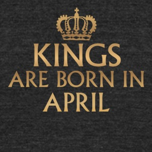 Kings are born in April - Unisex Tri-Blend T-Shirt by American Apparel