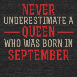 Queen who was Born in September - Unisex Tri-Blend T-Shirt by American Apparel