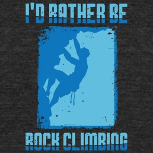 I'd rather be Rock Climbing - Unisex Tri-Blend T-Shirt by American Apparel