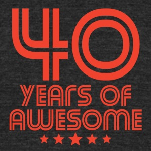 40 Years Of Awesome 40th Birthday - Unisex Tri-Blend T-Shirt by American Apparel