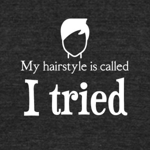 My hairstyle is called I TRIED - Unisex Tri-Blend T-Shirt by American Apparel