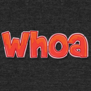 whoa - Unisex Tri-Blend T-Shirt by American Apparel