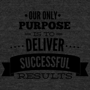 our_only_purpose - Unisex Tri-Blend T-Shirt by American Apparel