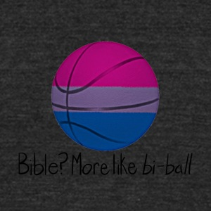 Bible? More Like BI-BALL! (Sexuality Pun) - Unisex Tri-Blend T-Shirt by American Apparel