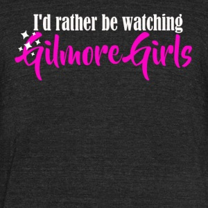 I'd rather be watching Gilmore Girls - Unisex Tri-Blend T-Shirt by American Apparel