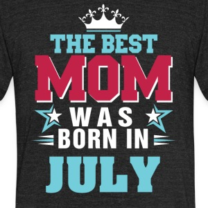 The best mom was born in July - Unisex Tri-Blend T-Shirt by American Apparel