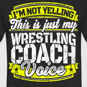 Funny Wrestling coach: My Wrestling Coach Voice - Unisex Tri-Blend T-Shirt by American Apparel
