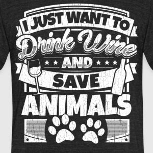 I just want to drink wine and save animals shirt - Unisex Tri-Blend T-Shirt by American Apparel