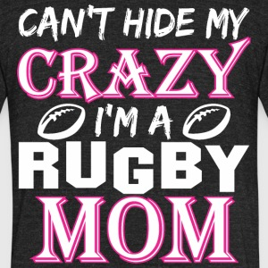 Cant Hide My Crazy Im A Rugby Mom - Unisex Tri-Blend T-Shirt by American Apparel