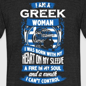 I'm A Greek Woman I Was Born With My Heart T Shirt - Unisex Tri-Blend T-Shirt by American Apparel