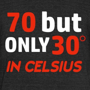 Funny 70 year old designs - Unisex Tri-Blend T-Shirt by American Apparel