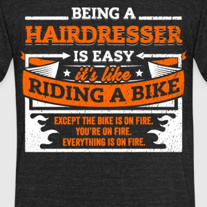Hairdresser Shirt: Being A Hairdresser Is Easy - Unisex Tri-Blend T-Shirt by American Apparel