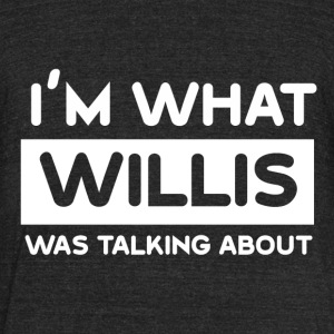 What Willis was talking about - Unisex Tri-Blend T-Shirt by American Apparel