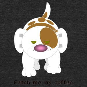 Hazey Fetch me my coffee - Unisex Tri-Blend T-Shirt by American Apparel