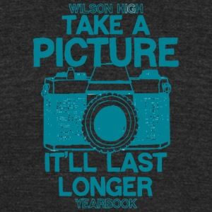 Wilson High Take A Picture It ll Last Longer Yearb - Unisex Tri-Blend T-Shirt by American Apparel