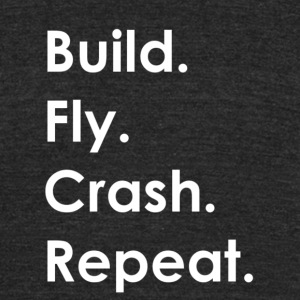 Build Fly Crash Repeat #1 - Unisex Tri-Blend T-Shirt by American Apparel