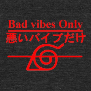Bad Vibes Only - Unisex Tri-Blend T-Shirt by American Apparel