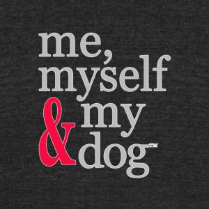 me, myself & my dog - Unisex Tri-Blend T-Shirt by American Apparel