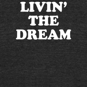 Livin The Dream - Unisex Tri-Blend T-Shirt by American Apparel