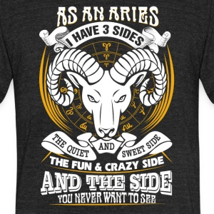 AS a aries I have 3 sides - Unisex Tri-Blend T-Shirt by American Apparel
