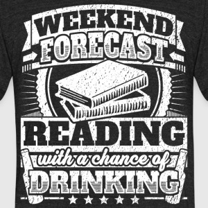 Weekend Forecast Reading Drinking Tee - Unisex Tri-Blend T-Shirt by American Apparel