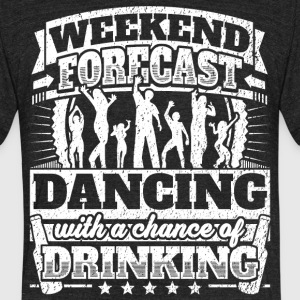Weekend Forecast Dancing Drinking Tee - Unisex Tri-Blend T-Shirt by American Apparel