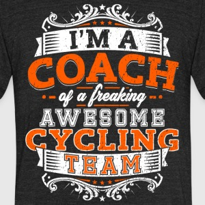 I'm a coach of a freaking awesome cycling team - Unisex Tri-Blend T-Shirt by American Apparel