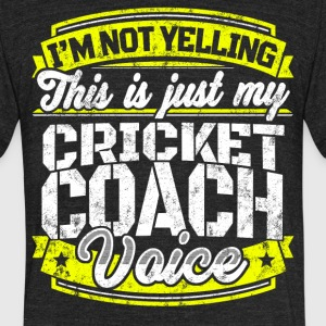 Funny Cricket coach: My Cricket Coach Voice - Unisex Tri-Blend T-Shirt by American Apparel