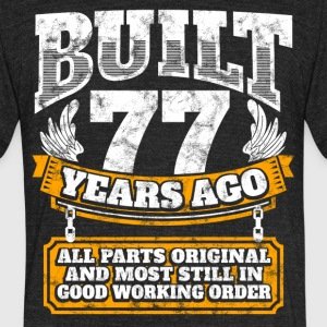 77th birthday gift idea: Built 77 years ago Shirt - Unisex Tri-Blend T-Shirt by American Apparel