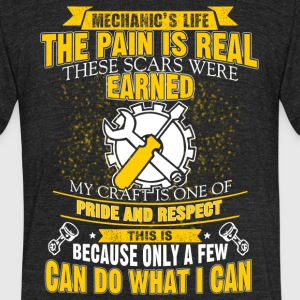 Mechanic's Life The Pain Is Real T Shirt - Unisex Tri-Blend T-Shirt by American Apparel